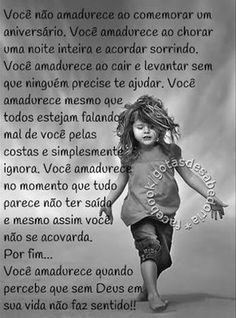 FRATERLUZ: Você amadurece quando... Cute Quotes For Life, Life Quotes, Snoopy Love, Gisele, Beauty Quotes, Bob Marley, Positive Thoughts, Strong Women, Life Lessons