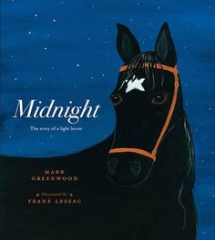Midnight by Mark Greenwood, illustrated by Frané Lessac. At once sobering and inspiring, here is the true tale of a World War I cavalry soldier and his heroic horse, Midnight. Boomerang Books, Horse Story, Books Australia, Anzac Day, Fiction And Nonfiction, World War One, Reading Time, Day Book, True Stories