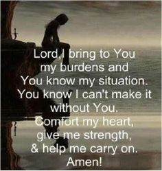 Give me strength! Only He can can give me the strength I need