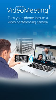 CyberLink Launches VideoMeeting+ Beta, Adds Freedom and Flexibility to Video Conferencing With Mobile Camera Stream