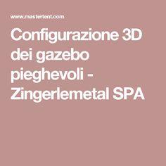Configurazione 3D dei gazebo pieghevoli - Zingerlemetal SPA