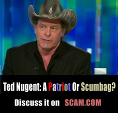 Ted Nugent - http://www.scam.com  < - - - Click There .   Use this royalty free image on your website or blog and help protect the internet from all the scammers on the internet. Fight back against scammers and educate yourself!    6 Years, 300,000 members almost 1 million posts and still strong!