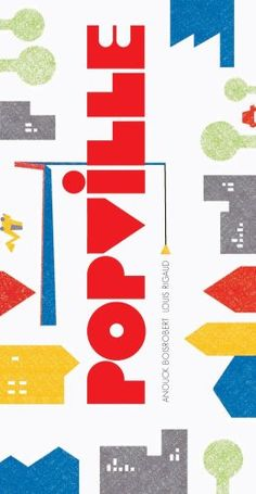 Popville by Anouck Boisrobert https://www.amazon.com/dp/1596435933/ref=cm_sw_r_pi_dp_WrgFxbN5AH546