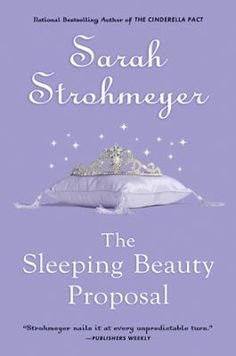 The Sleeping Beauty Proposal by Sarah Strohmeyer, Click to Start Reading eBook, A wickedly funny fairytale for modern women from the ?laugh-out-loud funny? (Washington Post Book Wor