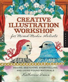 This exciting book provides practical, inspiring, and creative exercises which will expand your drawing skills and provide a framework for integrating illustration with other mixed-media techniques. #illustration #mixedmedia
