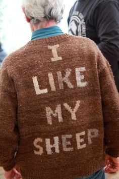 "cedargorl: ""[image is of the back of a elderly person in a brown cardigan with the words: I like my sheep knitted into it in various browns. Knitting Humor, Textiles, Lookbook, Pullover, Swagg, Like Me, Knitwear, Knit Crochet, How To Make"
