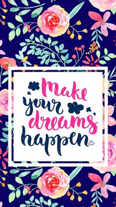 Make your dreams happen Happy Wallpaper, Wallpaper Quotes, Wallpaper Backgrounds, Iphone Wallpaper, Inspirational Wallpapers, Inspirational Thoughts, Cute Wallpapers, Amazing Quotes, Cute Quotes