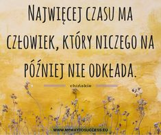 #motywacja #cytaty #chińskie Life Coaching, Quote Posters, My Way, Better Life, Motto, Picture Quotes, Happiness, Motivation, My Love