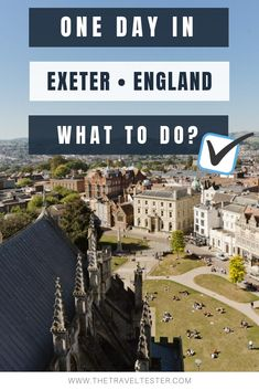 One Day in Exeter, England? Complete Guide to a Perfect City Break! Exeter England, Travel Tips England, Exeter City, Exeter Devon, Travel Route, Family Days Out, England And Scotland, City Break, Ireland Travel