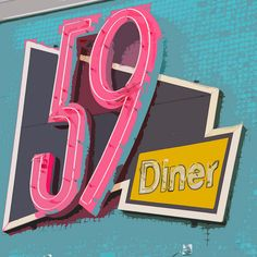59 Diner sign in the fun colors that you see in the 50's