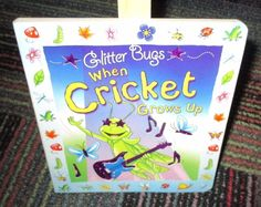 GLITTER BUGS, WHEN CRICKET GROWS UP BOARD BOOK, GREAT READ, GUC