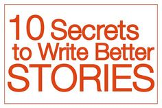 10 Secrets to Write a Story - Write the first draft of your story in as short a time as possible. (within three months)