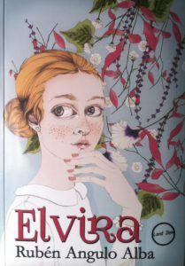 Elvira, de Rubén Angulo Alba Una reseña de Esther Magar Editorial Lord Jim http://www.librosyliteratura.es/elvira.html