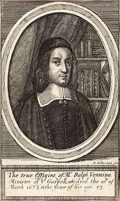 """Ralph Venning (1622-1674) An English puritan and nonconformist minister of the Gospel, and deep devotional writer. He was the first convert of George Hughes, the puritan vicar of Tavistock. He held a lectureship at St Olave's Church in the parish of Southwark St Olave, where he had a great repute as a preacher of charity sermons. Of his style, John Edwards remarked in The Preacher (1705, i. 203): """"He turns sentences up and down, and delights in little cadences and chiming of words."""""""