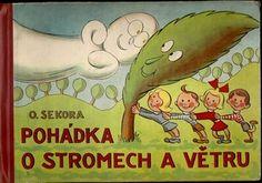 POHÁDKA O STROMECH A VĚTRU, SNDK PRAHA 1951, IIIVYD. Book Illustration, Illustrations, Amazing Adventures, Teaching Kids, Growing Up, Modern Art, Praha, Author, Retro