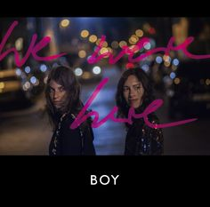 Swiss/German duo BOY released their new album in August 2015 'We Were Here' (Limited Boytel Edition/Boxset)