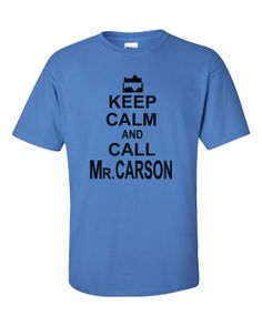 c75fc65f3ffa4 Items similar to Keep Calm and Call Mr. Carson T-Shirt - Downton Butler  Humour British Television Lord and Lady Grantham Nerd Men Women on Etsy