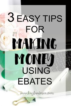 3 Easy Ways To Make Money With Ebates (Great Tips For Online Shoppers AND for Bloggers!)
