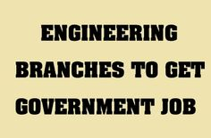 Want a Government Job after Graduation? Check out these Engineering Branches, which will help you get a Govt job easily after Graduation.