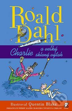 Charlie a veľký sklený výťah (Roald Dahl)
