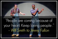 Love this quote from Will Smith about Jimmy Fallon as the new host of the  Tonight Show.