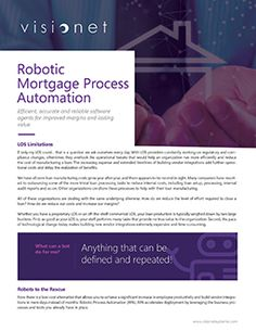 Visionet's RPA implementation services provide a quicker, more flexible path to digital mortgage capabilities than traditional LOS platforms.
