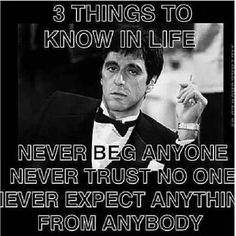 Discover and share Never Trust No One Quotes. Explore our collection of motivational and famous quotes by authors you know and love. Thug Quotes, Gangster Quotes, Badass Quotes, Wise Quotes, Movie Quotes, Motivational Quotes, Inspirational Quotes, Trust No One Quotes, Famous Quotes