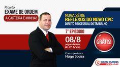 Reflexos do Novo CPC   7º Episódio   Direito Processual do Trabalho   Hu...