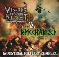 Visions_Of_The_Night_vs_Remechanized_-_Industrial_Military_Complex