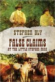 Click pin to get False Claims at the Little Stephen Mine (Stuart Brannon Series) by Stephen Bly. Western adventure novel. Stuart Brannon is back and he's found gold! But the struggle to keep it could cost him his life. He deals with both the threat to his claim and, much to his surprise, his own greed as he comes to terms with his new-found riches. NOOK e-Book - Download now. $4.99