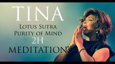 Tina Turner -  Lotus Sutra / Purity of Mind (2H Meditation) - YouTube