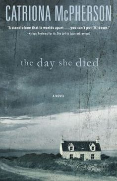 The Day She Died: A Novel by Catriona McPherson