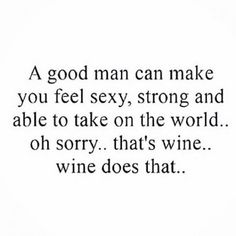 66 ideas quotes funny humor wine for 2019 Quotes For Him, Sad Quotes, Words Quotes, Best Quotes, Motivational Quotes, Inspirational Quotes, Remember Quotes, Men Quotes Funny, Sayings