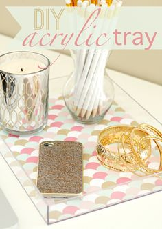DIY Acrylic Tray...I mean seriously?!  How does she come up with this stuff....how easy is that?!