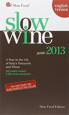 Slow Wine 2013 A Year in the Life of Italys Vineyards and Wines ** Continue to the product at the image link.