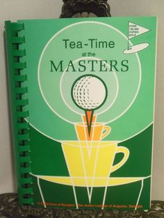 1984 Junior League of AUGUSTA GA Cookbook Tea Time at the Masters GOLF Golfing