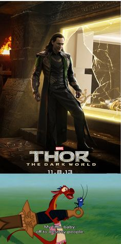 Loki in Thor 2. Sums it up.