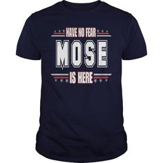 I Love MOSE is here  No fear Shirts & Tees