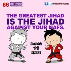 "#066 Ahmad Says: ""The greatest Jihad is the jihad against your nafs."""