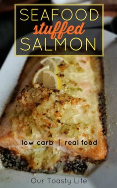 Seafood Stuffed Salmon (Low Carb, Gluten Free) - Our Toasty Life