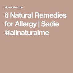 6 Natural Remedies for Allergy | Sadie @allnaturalme