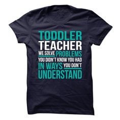 AWESOME TSHIRTS FOR THE TODDLER TEACHER