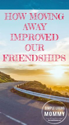 Do you want to move away from your hometown but you're afraid to lose the friendships you've built? This mom explains how moving away actually strengthened her friendships. This gave me the push I needed!