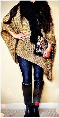 Cozy poncho/sweater... With jeggings and boots.