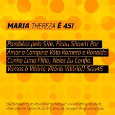 #MensagemPorAmorACampina enviada através do site http://romero45.com.br/ Obrigado pelo apoio Maria.