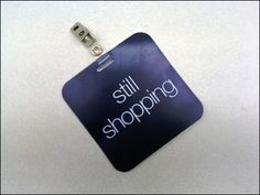 Only the best of shoppers ever sees a VIP Still Shopping Tag. Retail Signage, Be Still, Vip, Dog Tag Necklace, Tags, Binder, Shopping, Centre, Humor