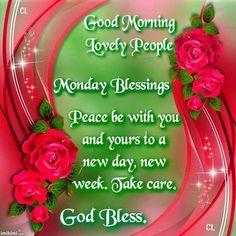 Good Morning Monday New Week Blessings Monday Blessings, Morning Blessings, Morning Prayers, Monday Greetings, Morning Greetings Quotes, Morning Qoutes, Good Morning Happy Monday, Good Morning Good Night, Morning Morning
