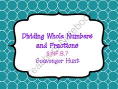 Division of Fractions and Whole Numbers Scavenger Hunt from Mrs. K's Common Core Resources on TeachersNotebook.com -  (14 pages)  - Scavenger hunts are a great way to get kids out of their seats while practicing essential skills!  The problems are self-checking too!