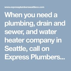 When you need a plumbing, drain and sewer, and water heater company in Seattle, call on Express Plumbers Seattle Co for quality services with emergency response. #PlumbingSeattleWA #BestPlumberSeattleService #LocalSeattlePlumberService #LocalPlumberSeattleWA #ExpressPlumbersSeattleCo