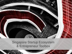 Singapore startup ecosystem and entrepreneur toolbox Agenda:  1. Startup Ecosystem 2. Government 3. Startups in Singapore 4. 58 people you should know 5. Netwo…